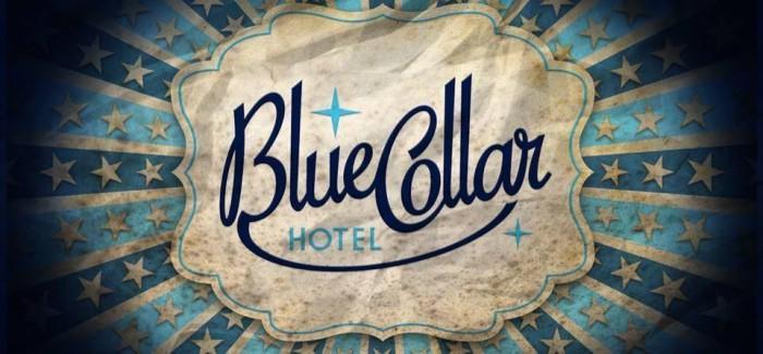 Blue Collar Hotel gaat hard