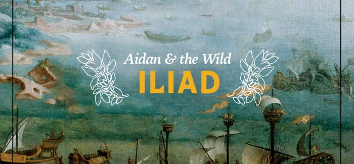 Aidan & The Wild – Iliad